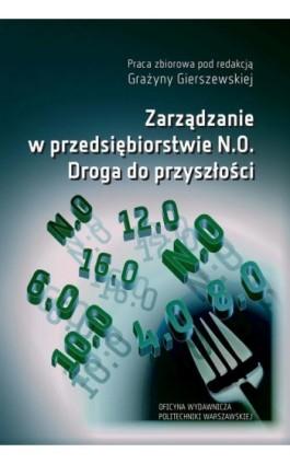 Zarządzanie w przedsiębiorstwie N.0. Droga do przyszłości - Grażyna Gierszewska - Ebook - 978-83-8156-052-8