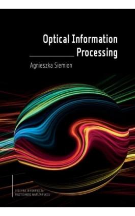 Optical Information Processing - Agnieszka Siemion - Ebook - 978-83-8156-065-8