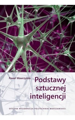 Podstawy sztucznej inteligencji - Paweł Wawrzyński - Ebook - 978-83-8156-073-3