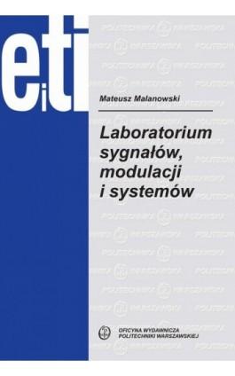 Laboratorium sygnałów, modulacji i systemów - Mateusz Malanowski - Ebook - 978-83-8156-061-0