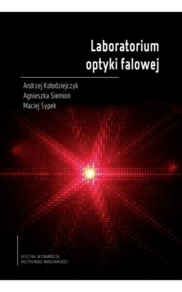 Laboratorium optyki falowej - Andrzej Kołodziejczyk - Ebook - 978-83-8156-074-0