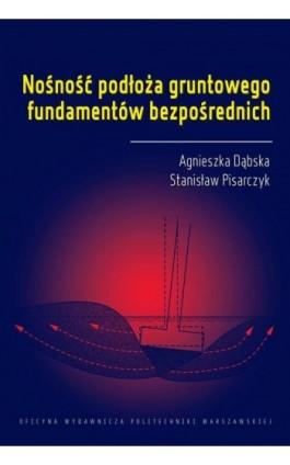 Nośność podłoża gruntowego fundamentów bezpośrednich - Stanisław Pisarczyk - Ebook - 978-83-8156-069-6