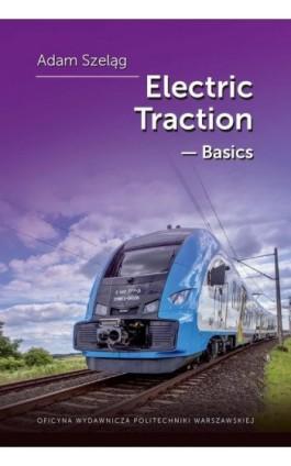 Electric Traction – Basis - Adam Szeląg - Ebook - 978-83-8156-062-7