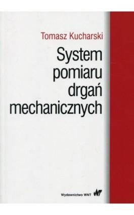 System pomiaru drgań mechanicznych - Tomasz Kucharski - Ebook - 978-83-01-19735-3