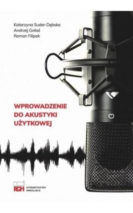 Wprowadzenie do akustyki użytkowej - Katarzyna Suder-Dębska - Ebook - 978-83-66016-37-8