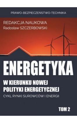 w kierunku nowej polityki energetycznej - Ebook - 978-83-64541-45-2