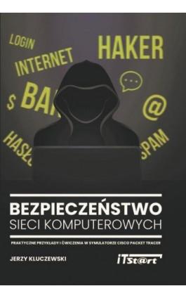 Bezpieczeństwo sieci komputerowych - Jerzy Kluczewski - Ebook - 978-83-65645-09-8
