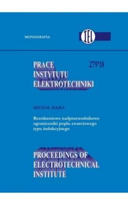Prace Instytutu Elektrotechniki, zeszyt 279 - Praca zbiorowa - Ebook
