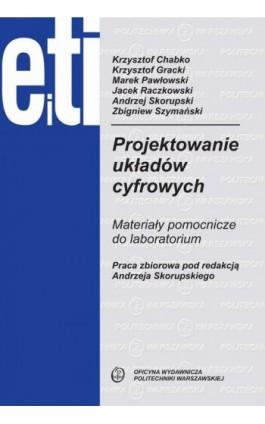 Projektowanie układów cyfrowych. Materiały pomocnicze do laboratorium - Ebook - 978-83-7814-950-7