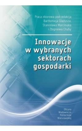 Innowacje w wybranych sektorach gospodarki - Bartłomiej Gładysz - Ebook - 978-83-8156-042-9