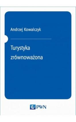 Turystyka zrównoważona - Ebook - 978-83-01-21075-5