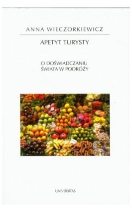 Apetyt turysty - Anna Wieczorkiewicz - Ebook - 978-83-242-1594-2