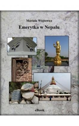 Emerytka w Nepalu - Mariola Wójtowicz - Ebook - 978-83-955893-0-0