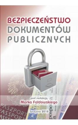 Bezpieczeństwo dokumentów publicznych - Marek Fałdowski - Ebook - 978-83-7462-655-2