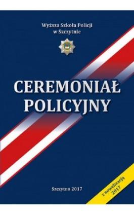 Ceremoniał Policyjny - Aleksander Babiński - Ebook - 978-83-7462-589-0