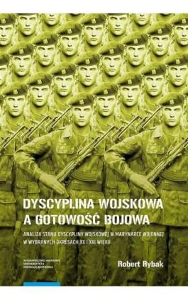 Dyscyplina wojskowa a gotowość bojowa - Robert Rybak - Ebook - 978-83-231-4058-0