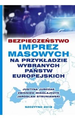 Bezpieczeństwo imprez masowych na przykładzie wybranych państw europejskich - Justyna Jurczak - Ebook - 978-83-7462-645-3