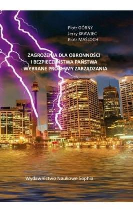 Zagrożenia dla obronności i bezpieczeństwa państwa - Wybrane problemy zarządzania - Piotr Górny - Ebook - 978-83-65929-11-2