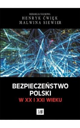 Bezpieczeństwo Polski w XX i XXI wieku - Ebook - 978-83-7455-583-8