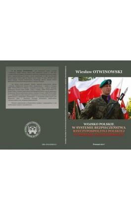 WOJSKO POLSKIE W SYSTEMIE BEZPIECZEŃSTWA RZECZYPOSPOLITEJ POLSKIEJ W OKRESIE TRANSFORMACJI - Wiesław Otwinowski - Ebook - 978-83-65096-53-1