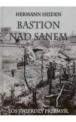 Bastion nad Sanem - Hermann Heiden - Ebook - 978-83-7889-005-8