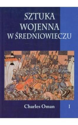 Sztuka wojenna w średniowieczu Tom 1 - Charles Oman - Ebook - 978-83-7889-096-6
