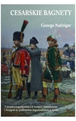 Cesarskie bagnety - George Nafziger - Ebook - 978-83-61324-18-8