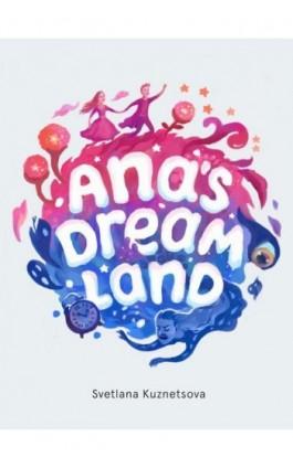 Ana's Dream Land - Swetlana Kouznetsova - Ebook - 978-83-7859-861-9
