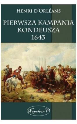 Pierwsza kampania Kondeusza 1643 - Henri D'Orléans - Ebook - 978-83-7889-244-1