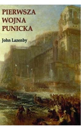 Pierwsza wojna Punicka. Historia militarna - John F. Lazenby - Ebook - 978-83-7889-424-7