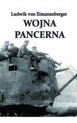 Wojna pancerna - Ludwig von Eimannsberger - Ebook - 978-83-61324-50-8