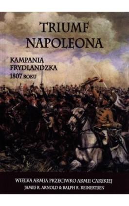 Triumf Napoleona - James R. Arnold - Ebook - 978-83-61324-62-1
