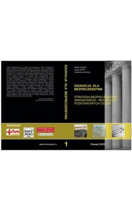 STRATEGIA BEZPIECZEŃSTWA NARODOWEGO – REALIZACJA PODSTAWOWYCH CELÓW t.1 - Ebook - 978-83-65096-27-2