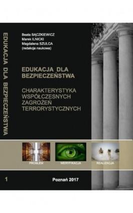CHARAKTERYSTYKA WSPÓŁCZESNYCH ZAGROŻEŃ TERRORYSTYCZNYCH t.1. - Ebook - 978-83-65096-58-6