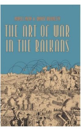 The Art of War in the Balkans - Andrzej Krzak - Ebook - 978-83-7455-579-1