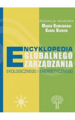 Encyklopedia globalnego zarządzania ekologicznego i energetycznego - Ebook - 978-83-64541-34-6