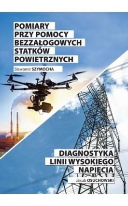 Pomiary przy pomocy bezzałogowych statków powietrznych - Sławomir Szymocha - Ebook - 978-83-64541-38-4
