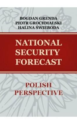 NATIONAL SECURITY FORECAST– POLISH PERSPECTIVE - Piotr Grochmalski - Ebook - 978-83-66264-11-3