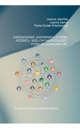 Zarządzanie zasobami ludzkimi - Rozwój, wielowymiarowość, podejścia badawcze - Joanna Jasińska - Ebook - 978-83-65929-23-5