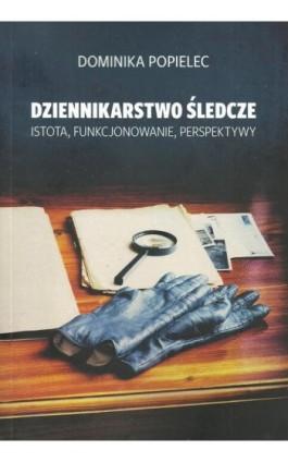 Dziennikarstwo śledcze - Dominika Popielec - Ebook - 978-83-8018-228-8