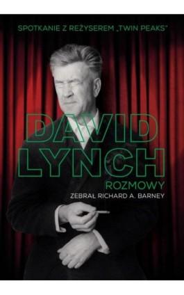 David Lynch. Rozmowy - Richard A. Barney - Ebook - 978-83-64980-49-7