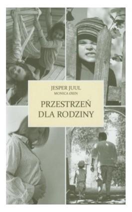 Przestrzeń dla rodziny - Jesper Juul - Ebook - 978-83-62445-19-6
