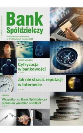 Bank Spółdzielczy 2/588, kwiecień-czerwiec 2018 - Janusz Orłowski - Ebook