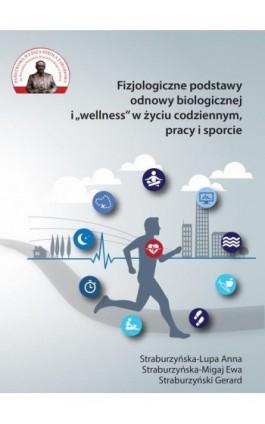 """Fizjologiczne podstwy odnowy bologicznej i """"""""wellness"""""""" w życiu codziennym, pracy i sporcie - Anna Straburzyńska-Lupa - Ebook - 978-83-64090-68-4"""