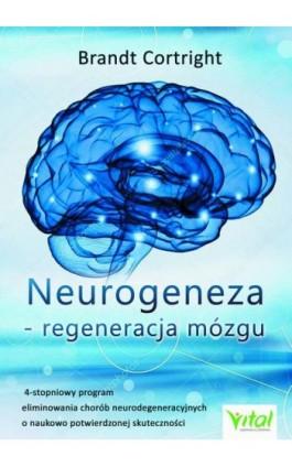 Neurogeneza - regeneracja mózgu - Brandt Cortright - Ebook - 978-83-8168-036-3
