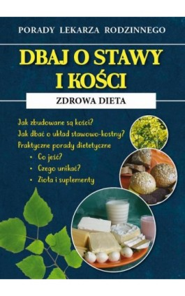 Dbaj o stawy i kości. Zdrowa dieta - Radosław Kożuszek - Ebook - 978-83-8114-738-5