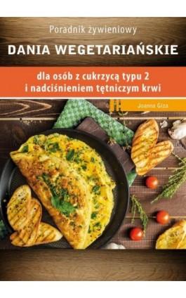 Dania wegetariańskie dla osób z cukrzycą typu 2 i nadciśnieniem tętniczym - Ebook - 978-83-64045-78-3