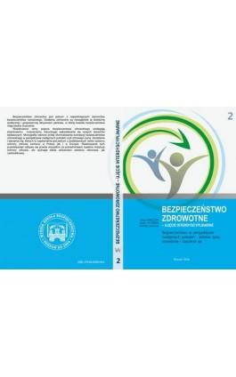 Bezpieczeństwo w perspektywie następnych pokoleń – zdrowe życie, dorastanie i starzenie się t.2 - Ebook - 978-83-65096-49-4