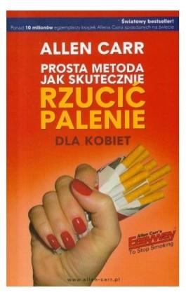 Prosta metoda jak skutecznie rzucić palenie dla kobiet - Allen Carr - Ebook - 978-83-64311-10-9