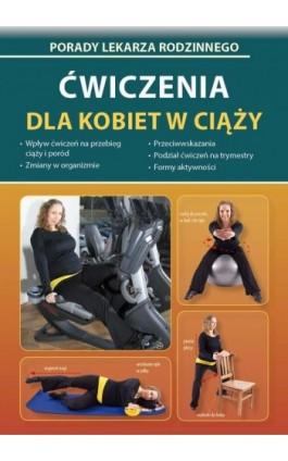 Ćwiczenia dla kobiet w ciąży - Emilia Chojnowska-Depczyńska - Ebook - 978-83-8114-786-6